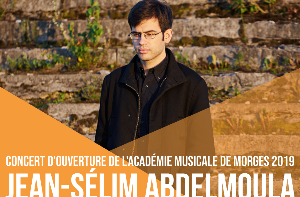 CONCERT D'OUVERTURE DE L'ACADÉMIE DE MORGES – JEAN-SÉLIM ABDELMOULA