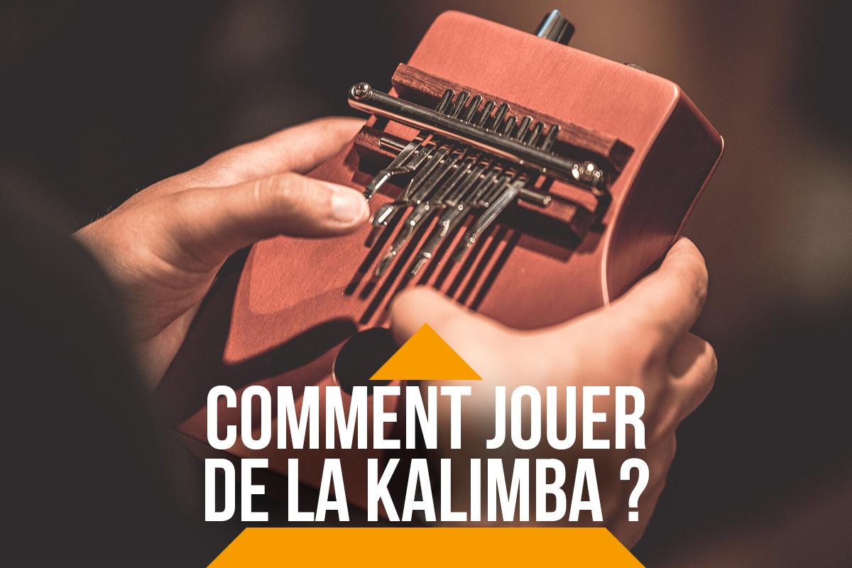 Comment jouer de la Kalimba ?