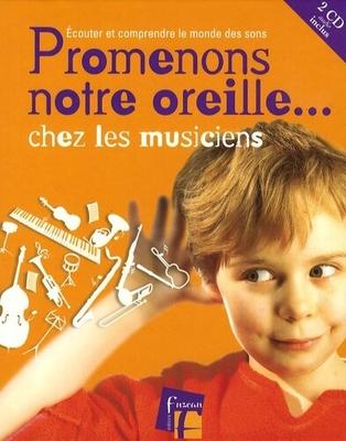 Promenons notre oreille chez les musiciens (initiation musicale) /  / Fuzeau