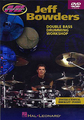 Jeff Bowders: Double Bass Drumming Workshop / Bowders, Jeff (Author) / Musicians Institute Press