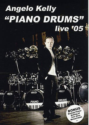 Angelo Kelly: Piano Drums Live '05 / Kelly, Angelo (Artist) / Bosworth