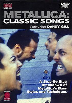 Metallica: Classic Songs (Bass Guitar) / Gill, Danny (Author); Metallica (Artist) / Cherry Lane Music Company