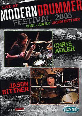 Chris Adler/Jason Bittner: Live At The Modern Drummer Festival 2005 / Adler, Chris (Artist); Bittner, Jason (Artist) / Hudson Music