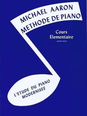 Michael Aaron: Méthode De Piano Cours Elémentaire Volume 1 (Edition Française) / Aaron, Michael (Author) / Volonté & Co