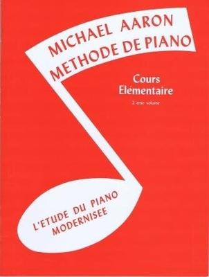 Michael Aaron: Méthode De Piano Cours Elémentaire Volume 2 (Edition Française) /  / Volonté & Co