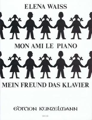 Mon ami le piano / Mein Freund Das Klavier / Waiss Elena / Kunzelmann