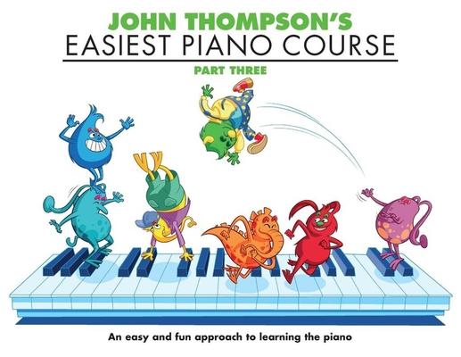 John Thompson's Easiest Piano Course 3 – Rev. Ed. / Thompson John (Author) / Willis Music