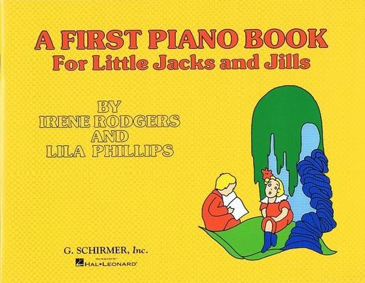 A First Piano Book For Little Jacks And Jills / Rodgers, Irene (Artist); Phillips, Lila (Artist) / G. Schirmer