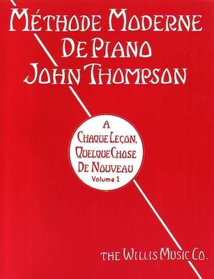 Methode Moderne De Piano John Thompson : Volume 1 / John Thompson / Editions Musicales Françaises