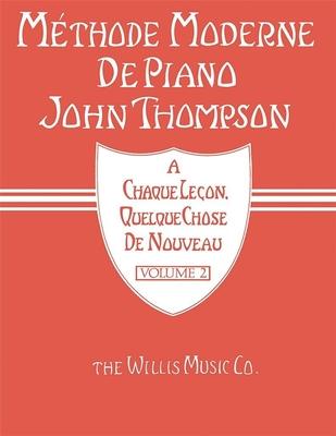 Methode Moderne De Piano John Thompson: Volume 2 / Thompson John (Author) / Editions Musicales Françaises