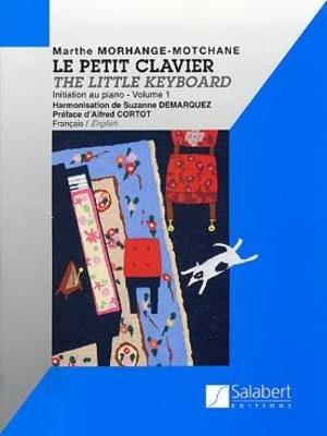 Le Petit Clavier Vol.1 Initiation au piano  Marthe Morhange-Motchane  Klavier Buch Schule SLB 1060 / Morhange-Motchane M. / Salabert