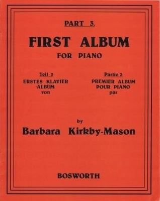 Barbara Kirkby-Mason: First Album For Piano Part 3 / Kirkby-Mason, Barbara (Composer) / Bosworth
