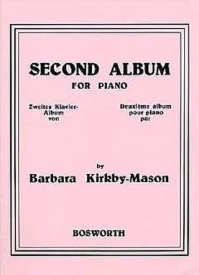 Barbara Kirkby-Mason: Second Album For Piano / Kirkby-Mason, Barbara (Composer) / Bosworth