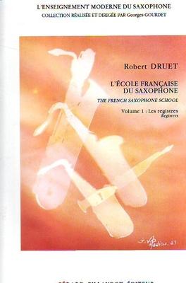 L'école française du saxophone vol. 1 / Druet Robert / Billaudot