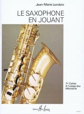 Le saxophone en jouant vol. 1 / Londeix Jean-Marie / Henry Lemoine