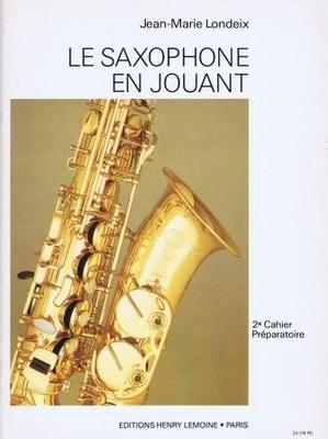 Le saxophone en jouant vol. 2 / Londeix Jean-Marie / Henry Lemoine