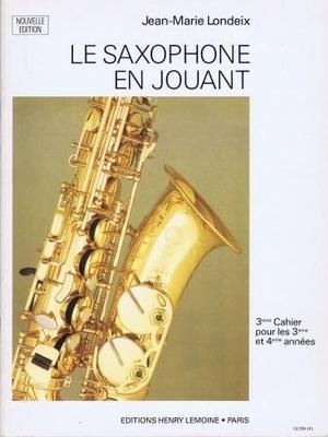 Le saxophone en jouant vol. 3 / Londeix Jean-Marie / Henry Lemoine