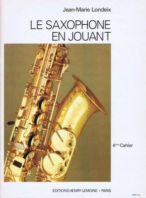 Le saxophone en jouant vol. 4 / Londeix Jean-Marie / Henry Lemoine