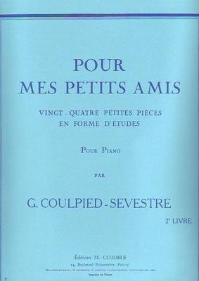 Pour mes petits amis vol. 2 (24 pièces en forme d'étude) / Coulpied / Sevestre Germaine / Combre