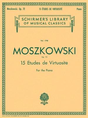 15 études de virtuosité op. 72 / Moszkowski Moritz / Schirmer