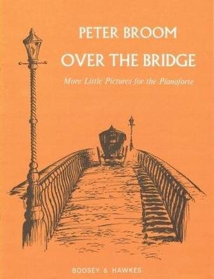 Over the bridge / Broom Peter / Boosey & Hawkes