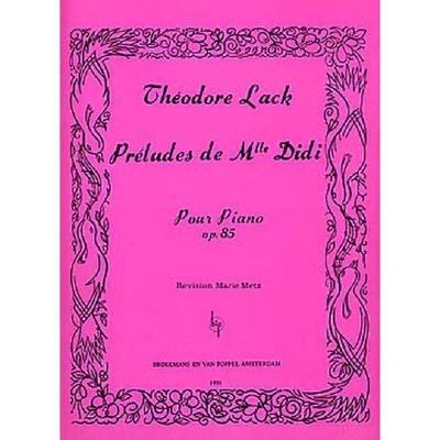 Préludes de Mlle Didi op. 85 / Théodore Lack / Broekmans