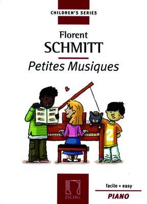 Durand/Salabert/Eschig-Children's Series / Petites Musiques Op. 32  Florent Schmitt / Schmitt Florent / Eschig