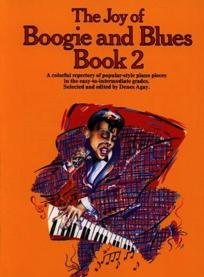 Les joies de / The Joy Of Boogie And Blues Book 2 / Agay, Denes (Editor) / Yorktown Music Press