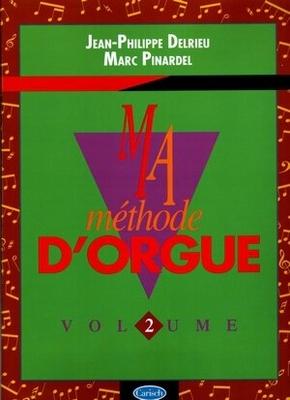 Ma méthode d'orgue vol. 2 / Delrieu J.Ph. / Musicom