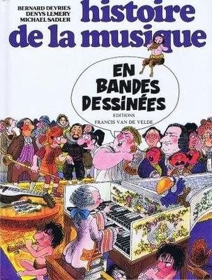 Histoire de la musique en bandes dessinées / Deyries/Lemery/Sadl. / Van de Velde