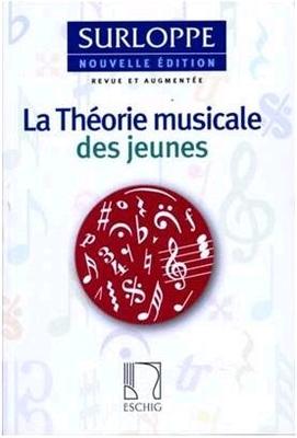 La Théorie musicale des jeunes / Marguerite Surloppe / Eschig