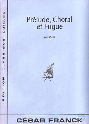 Prélude choral et fugue / Franck César / Durand