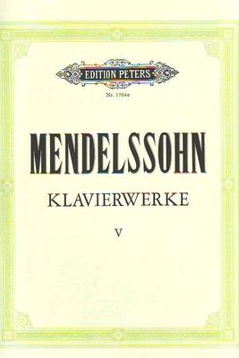 Klavierwerke vol. 5 / Felix Mendelssohn Bartholdy / Peters