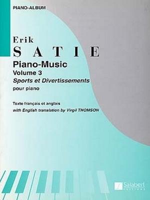 Piano Music Vol. 3 (Sports et Divertissements) / Erik Satie / Salabert