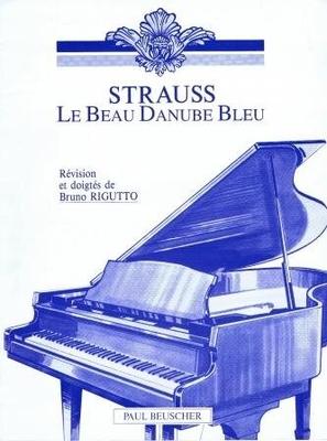 Le beau Danube bleu op. 314 / Strauss Johann / Paul Beuscher