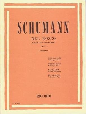 Waldszenen op. 82 (Scènes de la forêt)Nel Bosco Op. 82 / Schumann Robert / Ricordi