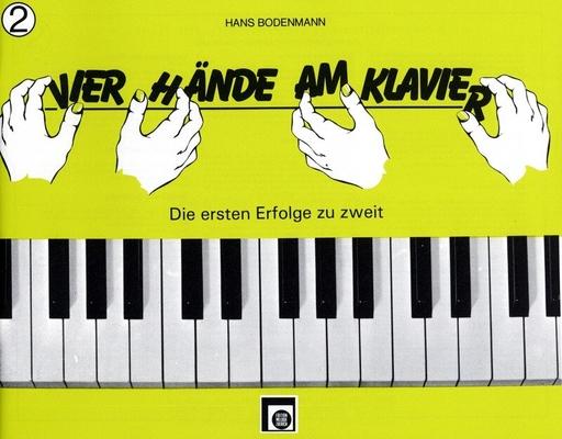 Vier Hände am Klavier vol. 2 / Bodenmann Hans / Melodie