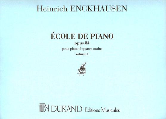 Ecole de piano op. 84 vol. 1 / Enckhausen / Durand