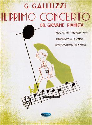Il Primo Concerto 1  Giuseppe Galluzzi  Piano, 4 Hands Buch  MK1305 / Giuseppe Galluzzi / Carisch