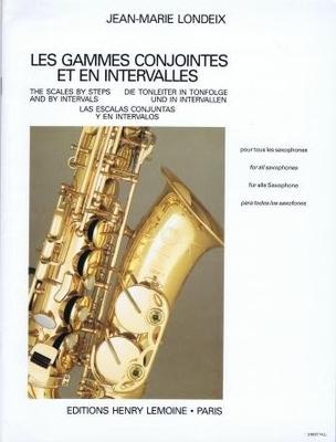 Les gammes conjointes et en intervalles pour tous les saxophones / Londeix Jean-Marie / Henry Lemoine