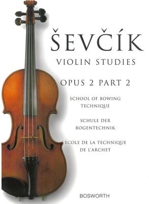 Otakar Sevcik: Violin Studies Op.2 Part 2 Schule der Bogentechnik Opus 2 Heft 2 / Sevcik, Otakar (Artist) / Bosworth