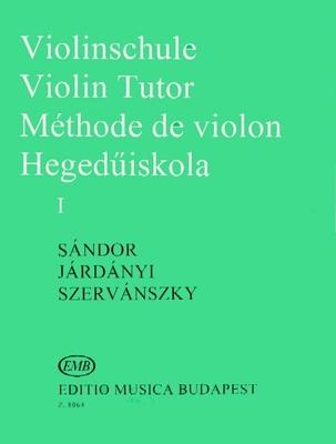 Violinschule – Violin Tutor – Méthode de Violon I  Sandor, Jardanyi, Szervansky / Frigyes Sandor / Jardanyi / Szervansky / EMB Editions Musica Budapest