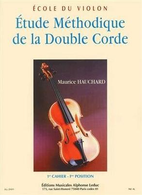 Etude méthodique de la double corde vol. 1 / Maurice Hauchard / Alphonse Leduc