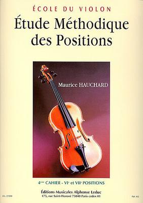 Etude méthodique des positions vol. 4 6ème et 7ème position. / Hauchard Maurice / Alphonse Leduc
