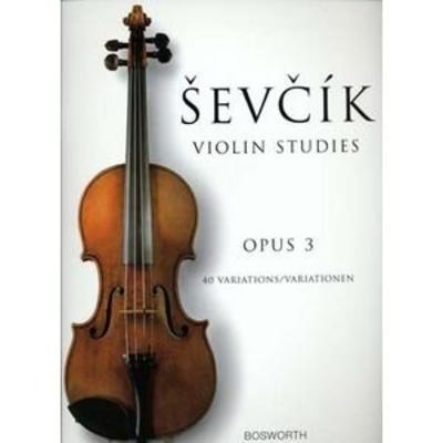 Otakar Sevcik: Violin Studies 40 Variations Op.3 / Sevcik, Otakar (Artist) / Bosworth