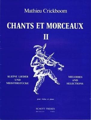 Chants et morceaux vol. 2Kleine Lieder und Vortragsstücke Vol. 2 /  / Schott
