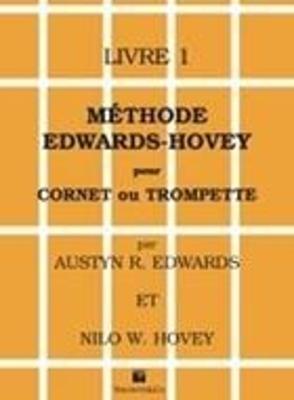 Méthode Edwards-Hovey pour cornet ou trompette 1 Livre 1 / Austyn R. Edwards / Nilo W. Hovey / Belwin