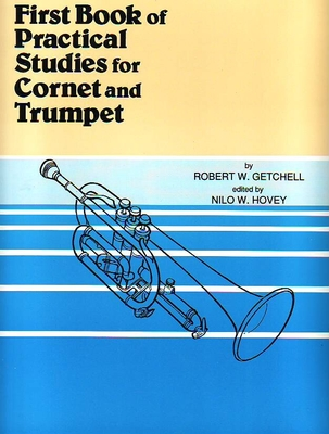 First book of practical studies for cornet and trumpet / Getchell R.W. / Belwin