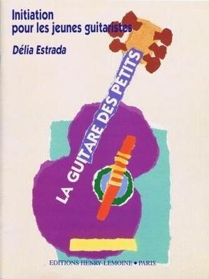 La guitare des petits / Estrada Délia / Henry Lemoine