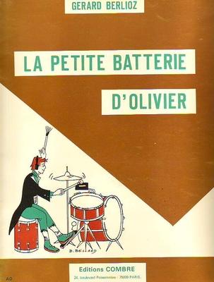 La petite batterie d'Olivier / Berlioz Gérard / Combre